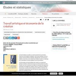 Travail artistique et économie de la création - Études et statistiques / Ministère de la culture
