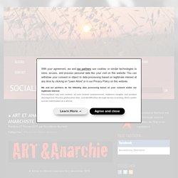 ★ ART ET ANARCHIE : ARTISTIQUEMENT ANARCHISTE - Socialisme libertaire
