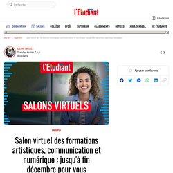 27 novembre 2020 à fin décembre: Salon virtuel des formations artistiques, communication et numérique.