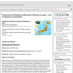 Programmes de Résidence etBourses Artistiques au Japon – arts numériques et multimédias » www.arts-numeriques.info - laboratoire de veille - watch lab