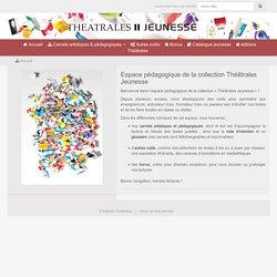 Carnets artistiques et pédagogiques des éditions Théâtrales