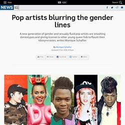 Pop artists blurring the gender lines