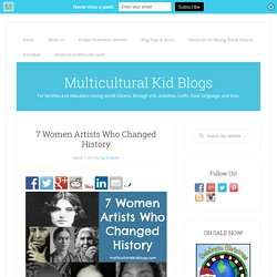 7 Women Artists Who Changed History - Multicultural Kid Blogs