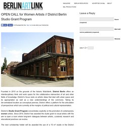OPEN CALL for Women Artists // District Berlin Studio Grant Program