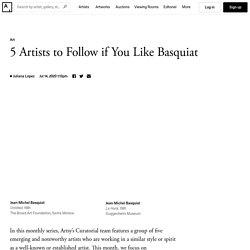 5 Artists to Follow If You Like Jean-Michel Basquiat