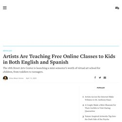 Artists Are Teaching Free Online Classes to Kids in Both English and Spanish