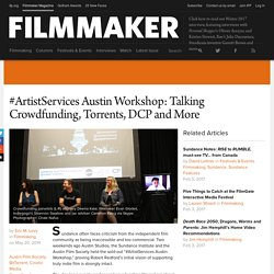 #ArtistServices Austin Workshop: Talking Crowdfunding, Torrents, DCP and More