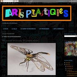 Artpla33: 6°/ INSECTES EXTRAORDINAIRES