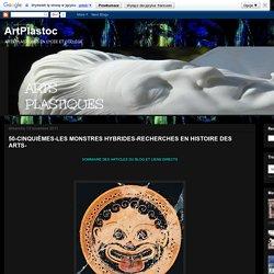 ArtPlastoc: 50-CINQUIÈMES-LES MONSTRES HYBRIDES-RECHERCHES EN HISTOIRE DES ARTS-