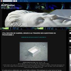ArtPlastoc: 379-L'OEUVRE DE GABRIEL OROZCO AU TRAVERS DES QUESTIONS DU PROGRAMME-3