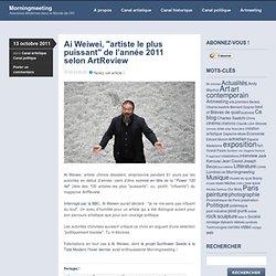 Ai Weiwei, «artiste le plus puissant de l'année 2011 selon ArtReview