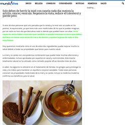 Solo debes de hervir la miel con canela cada día: mejora la artritis, cáncer, vesícula. Regenera la vista, reduce el colesterol y pierde peso