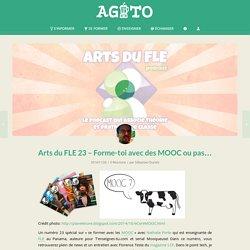 Arts du FLE 23 - Forme-toi avec des MOOC ou pas...