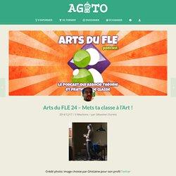 Arts du FLE 24 - Mets ta classe à l'Art !