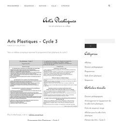 Arts Plastiques – Cycle 3 – Arts Plastiques