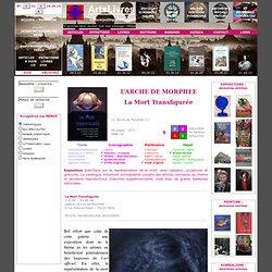 L'ARCHE DE MORPHEE - La Mort Transfigurée