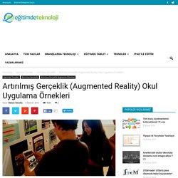 Arttırılmış Gerçeklik (Augmented Reality) Okul Uygulama Örnekleri