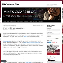 IPCPR 2015 Arturo Fuente Cigars - Mike's Cigars BlogMike's Cigars Blog