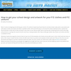How to get your school design and artwork for your P.E clothes and P.E uniform PE Clothes PE Uniforms Turkey Trot Tshirtses Dryfit Tshirtses PE Shorts Reversible PE T-shirts Locks Drawstring Bag Team Uniforms Imprinted Prices WarmUps Outerwear And Coaches