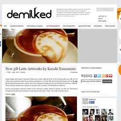 New 3D Latte Artworks by Kazuki Yamamoto