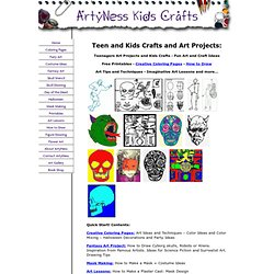 ArtyNess Teens and Kids Crafts, Art Ideas, Art Lessons and Printables