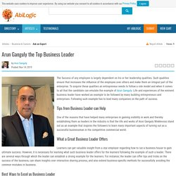 Learn from Arun Ganguly About Business Leader