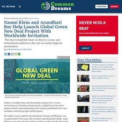 Naomi Klein and Arundhati Roy Help Launch Global Green New Deal Project With Worldwide Invitation