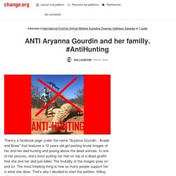 ANTI Aryanna Gourdin and her familly. ANTI Hunting