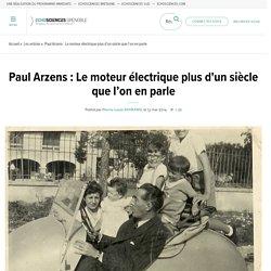 Paul Arzens : Le moteur électrique plus d'un siècle que l'on en parle