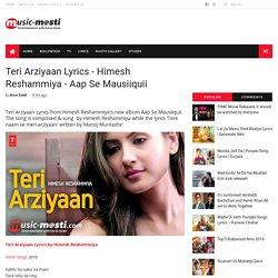 Teri Arziyaan Lyrics - Himesh Reshammiya - Aap Se Mausiiquii - MUSIC-MASTI.COM