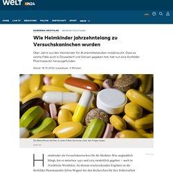 Arzneimittelstudien: Wie Heimkinder jahrzehntelang zu Versuchskaninchen wurden - WELT