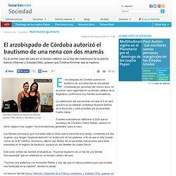 El arzobispado de Córdoba autorizó el bautismo de una nena con dos mamás