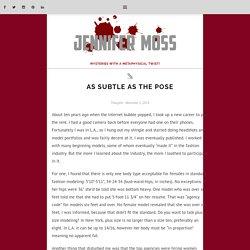 As Subtle as the Pose – Jennifer Moss