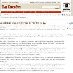 Asaltan la casa del agregado militar de EU