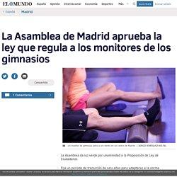 La Asamblea de Madrid aprueba la ley que regula a los monitores de los gimnasios