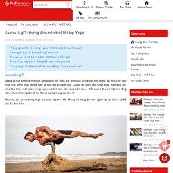 Asana là gì? Những điều bạn cần biết trước khi tập Yoga