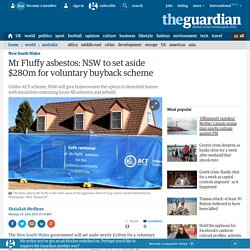 Mr Fluffy asbestos: NSW to set aside $280m for voluntary buyback scheme