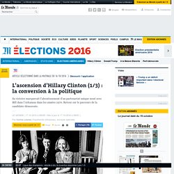 L'ascension d'Hillary Clinton (1/3) : la conversion à la politique