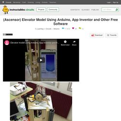(Ascensor) Elevator Model Using Arduino, App Inventor and Other Free Software : 7 Steps - Instructables