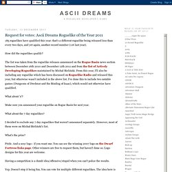 Ascii Dreams: Request for votes: Ascii Dreams Roguelike of the Year 2011