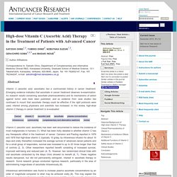 High-dose Vitamin C (Ascorbic Acid) Therapy in the Treatment of Patients with Advanced Cancer