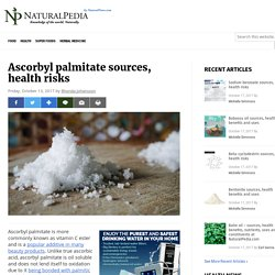 Ascorbyl palmitate sources, health risks