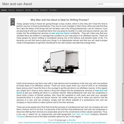 Man and van Ascot: Why Man and Van Ascot is Ideal for Shifting Process?