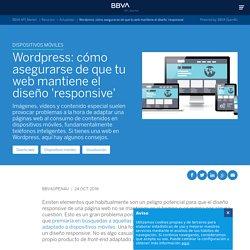 Wordpress: cómo asegurarse de que tu web mantiene el diseño 'responsive'