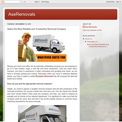 Select the Most Reliable and Trustworthy Removal Company