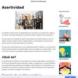 Asertividad - La asertividad dentro del liderazgo, conoce más