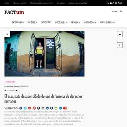 El asesinato desapercibido de una defensora de derechos humanos - Revista Factum