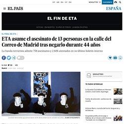 ETA asume el asesinato de 13 personas en la calle del Correo de Madrid tras negarlo durante 44 años