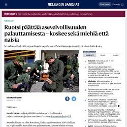 Ruotsi päättää asevelvollisuuden palauttamisesta – koskee sekä miehiä että naisia