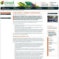CIRAD 01/12/14 Projet ASForce : éradiquer la peste porcine
